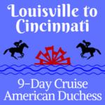 Louisville to Cincinnati | 9-Day Voyages