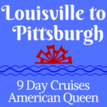 Louisville to Pittsburgh | 9-Day Voyages