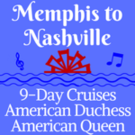 Memphis to Nashville | 8 and 9-Day Voyages