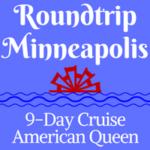 Roundtrip Minneapolis | 9-Day Voyages
